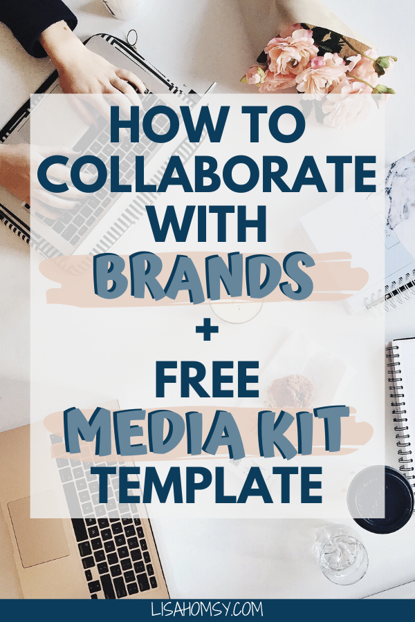 How to Collaborate with Brands + FREE Media Kit Template