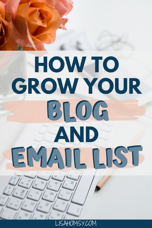Tips for Building Your Email List + Growing Your Blog